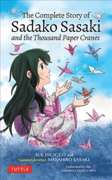 The Complete Story of Sadako Sasaki and the Thousand Cranes