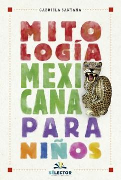 Mitología mexicana para niños [Spanish version]