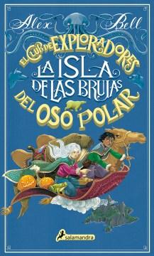 La Isla De Las Brujas. El Club De Exploradores Del Oso Polar 2