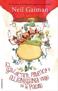 El galáctico, pirático y alienígena viaje de mi padre / Neil Gaiman ; ilustrado por Skottie Young