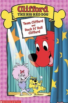 Rock N' Roll Clifford! and Team Clifford!
