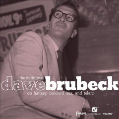 The Definitive Dave Brubeck on Fantasy, Concord Jazz, and Telarc