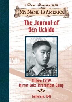 The Journal of Ben Uchida, Citizen 13559, Mirror Lake Internment Camp