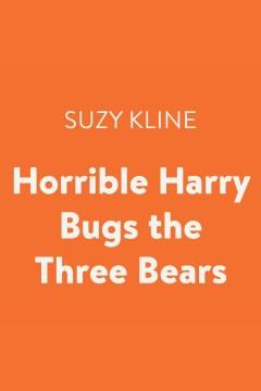 Horrible Harry Bugs the Three Bears