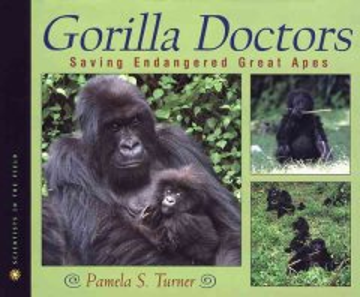 Gorilla Doctor: Saving Endangered Great Apes