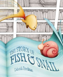 The Story of Fish & Snail