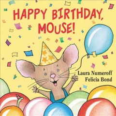 Happy Birthday, Mouse! [board Book]