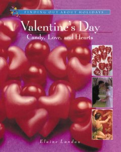 Valentine's Day ; Candy, Love, and Hearts