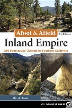 Afoot & Afield, Inland Empire