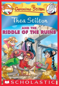 Thea Stilton and the Riddle of the Ruins