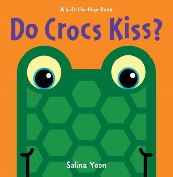Do Crocs Kiss? [board Book]