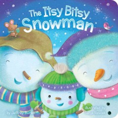 The Itsy Bitsy Snowman [board Book]