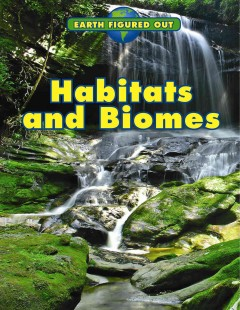 Habitats and Biomes