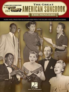 The Great American Songbook : the Singers : Music and Lyrics for 100 Standards From the Golden Age of American Song