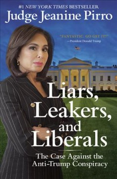 Liars, Leakers, and Liberals