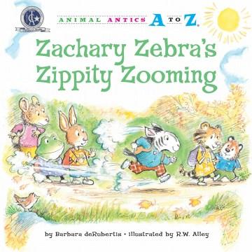 Zachary Zebra's Zippity Zooming