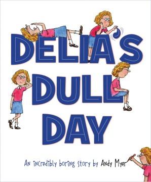 Delia's Dull Day