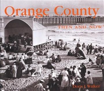 Orange County Then & Now