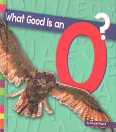 What Good Is An O?