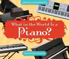 What in the World Is A Piano?