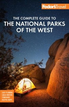 Fodor's the Complete Guide to the National Parks of the West [2021]