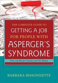 The Complete Guide to Getting A Job for People With Asperger Syndrome