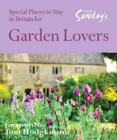 Special Places to Stay in Britain for Garden Lovers / [writing ,Nicola Crosse]
