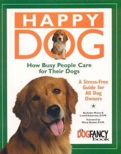 Happy Dog, How Busy People Care for Their Dog