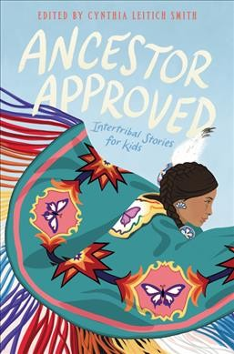 Ancestor-approved-:-intertribal-stories-for-kids