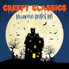 Creepy-classics-[sound-recording]-:-a-mysteriously-moving-collection-of-haunting-classical-masterpieces