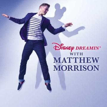 Disney-Dreamin'-With-Matthew-Morrison-