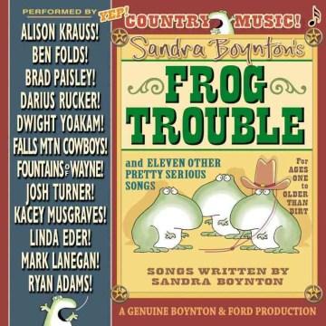 Sandra-Boynton's-frog-trouble-[sound-recording]