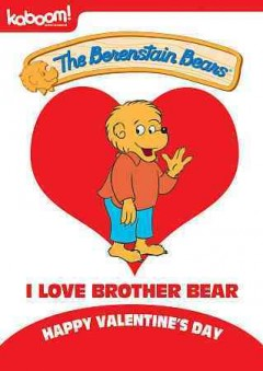 The-Berenstain-Bears.-I-love-Brother-Bear-[videorecording]