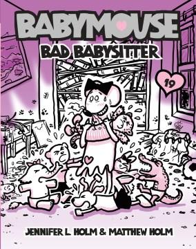 BABYMOUSE-:-BAD-BABYSITTER