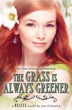 The-Grass-is-Always-Greener-:-A-Belles-Novel