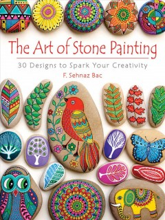 The-art-of-stone-painting-:-30-designs-to-spark-your-creativity
