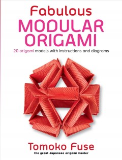 Fabulous-modular-origami-:-20-origami-models-with-instructions-and-diagrams