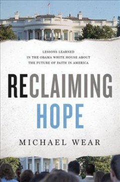 Reclaiming-Hope-:-Lessons-Learned-in-the-Obama-White-House-About-the-Future-of-Faith-in-America