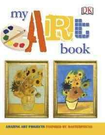 My-Art-Book:-[Amazing-Art-Projects-Inspired-by-Masterpieces].