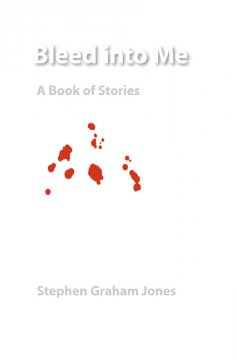 Bleed-into-me-:-a-book-of-stories