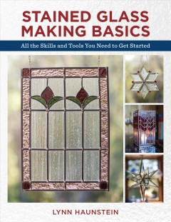 Stained-glass-making-basics-:-all-the-skills-and-tools-you-need-to-get-started