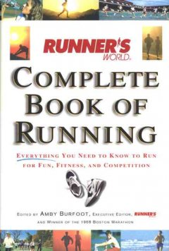 Runner's-world-complete-book-of-running-:-everything-you-need-to-know-to-run-for-fun,-fitness,-and-competition