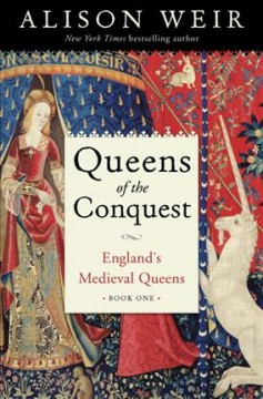 Queens-of-the-conquest.-Book-one,-England's-medieval-queens