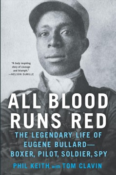 All-Blood-Runs-Red-:-The-Legendary-Life-of-Eugene-Bullard---Boxer,-Pilot,-Soldier,-Spy