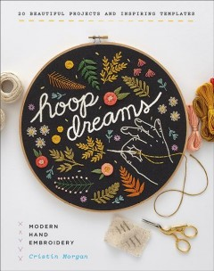 Hoop-Dreams-:-Modern-Hand-Embroidery:-Includes-Iron-On-Pattern-Sheets.