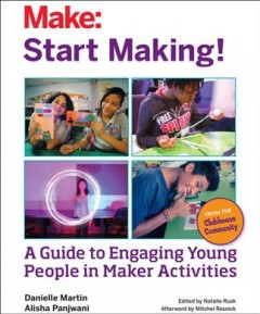 Start-Making!:-A-Guide-to-Engaging-Young-People-in-Maker-Activities