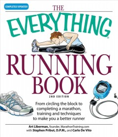 The-everything-running-book-:-from-circling-the-block-to-completing-a-marathon,-training-and-techniques-to-make-you-a-better-runner
