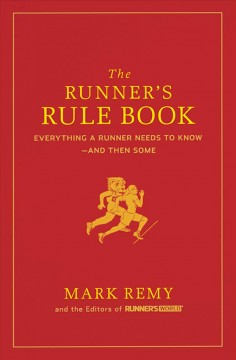 The-runner's-rule-book-:-everything-a-runner-needs-to-know,-and-then-some