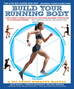 Build-your-running-body-:-a-total-body-fitness-plan-for-all-distance-runners,-from-milers-to-ultramarathoners-:-run-farther,-faster,-and-injury-free