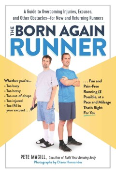The-born-again-runner-:-a-guide-to-overcoming-excuses,-injuries,-and-other-obstacles--for-new-and-returning-runners